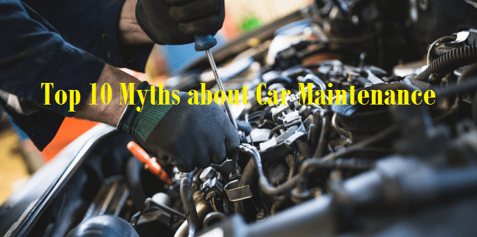 Top 10 Myths about Car Maintenance