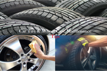 Car Tire and Wheel Care Maintenance Tips