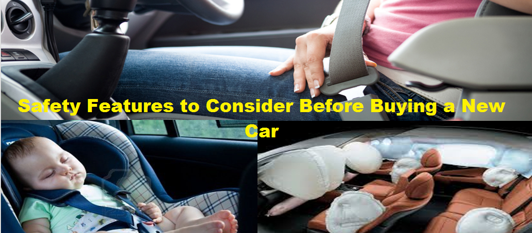 Safety Features to Consider Before Buying a New Car