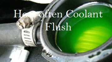 How often Coolant Flush