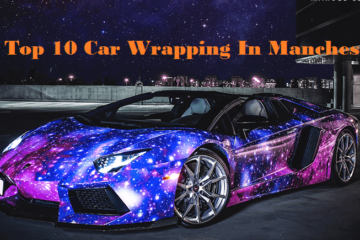 Top 10 Car Wrapping In Manchester