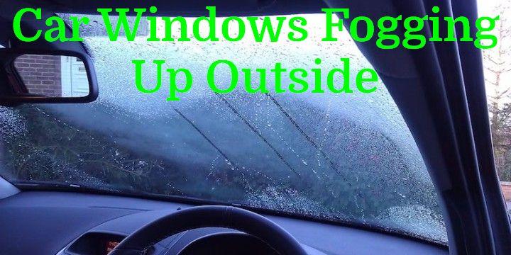 Car Windows Fogging Up Outside