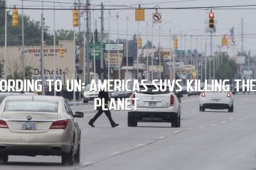 According To UN: Americas Suvs Killing The Planet