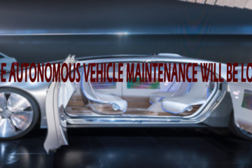 How The Autonomous Vehicle Maintenance Will Be Look Like?