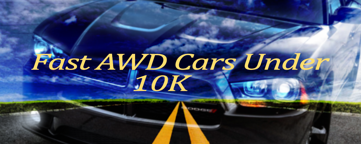 Fast Awd Cars Under 10k