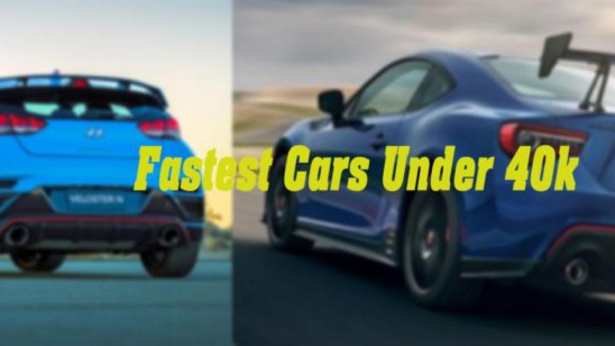 Fastest Cars Under 40k
