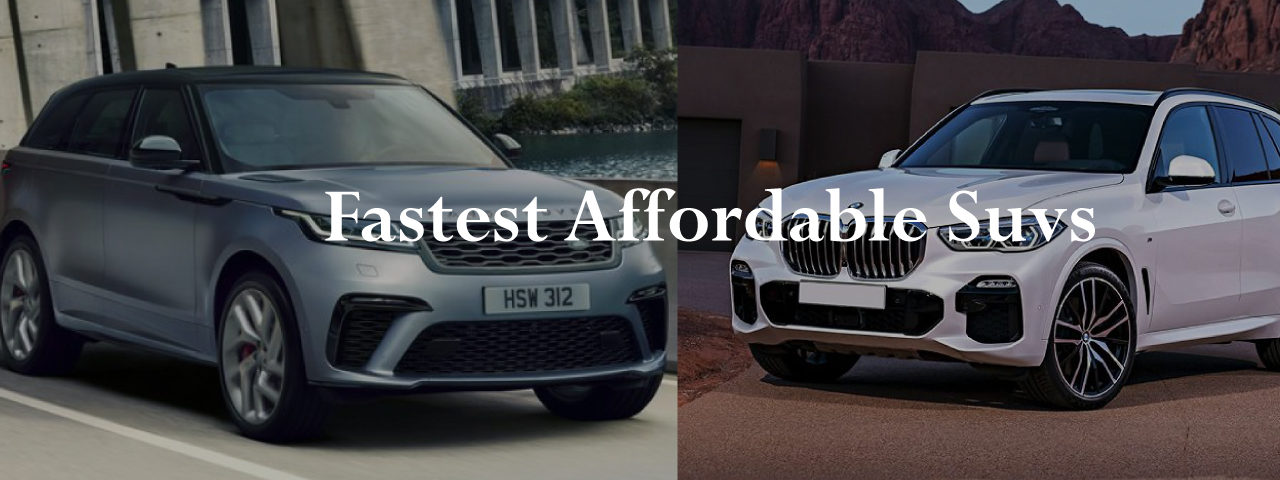 Fastest Affordable Suvs