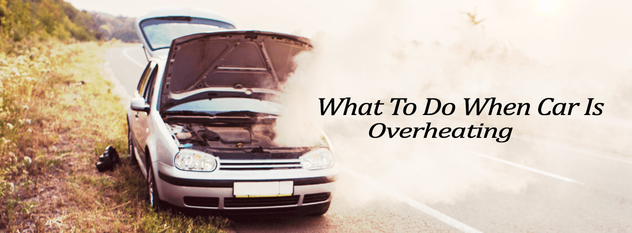 What To Do When Car Is Overheating