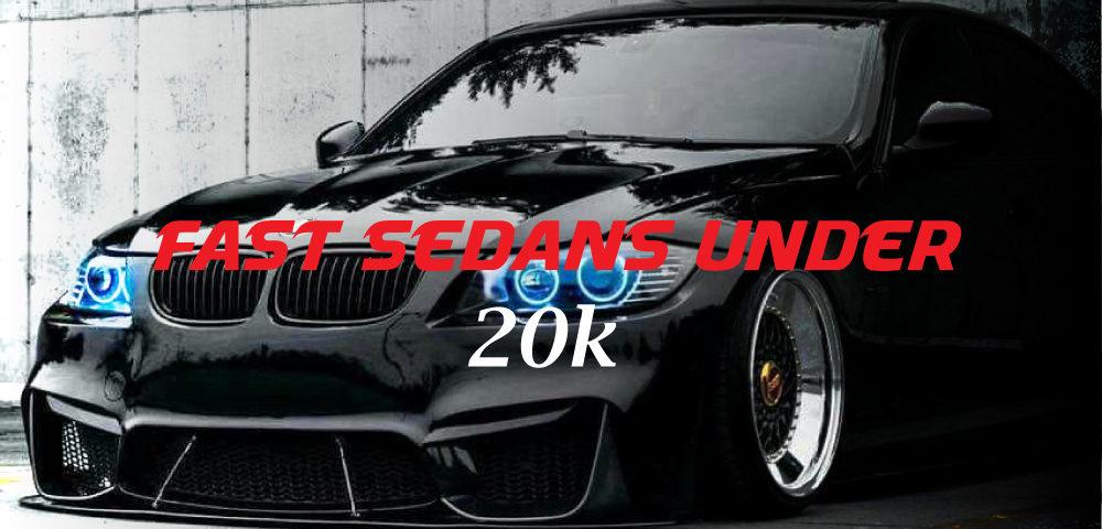 Fast Sedans Under 20k