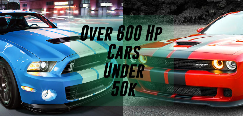 Over 600 Hp Cars Under 50k