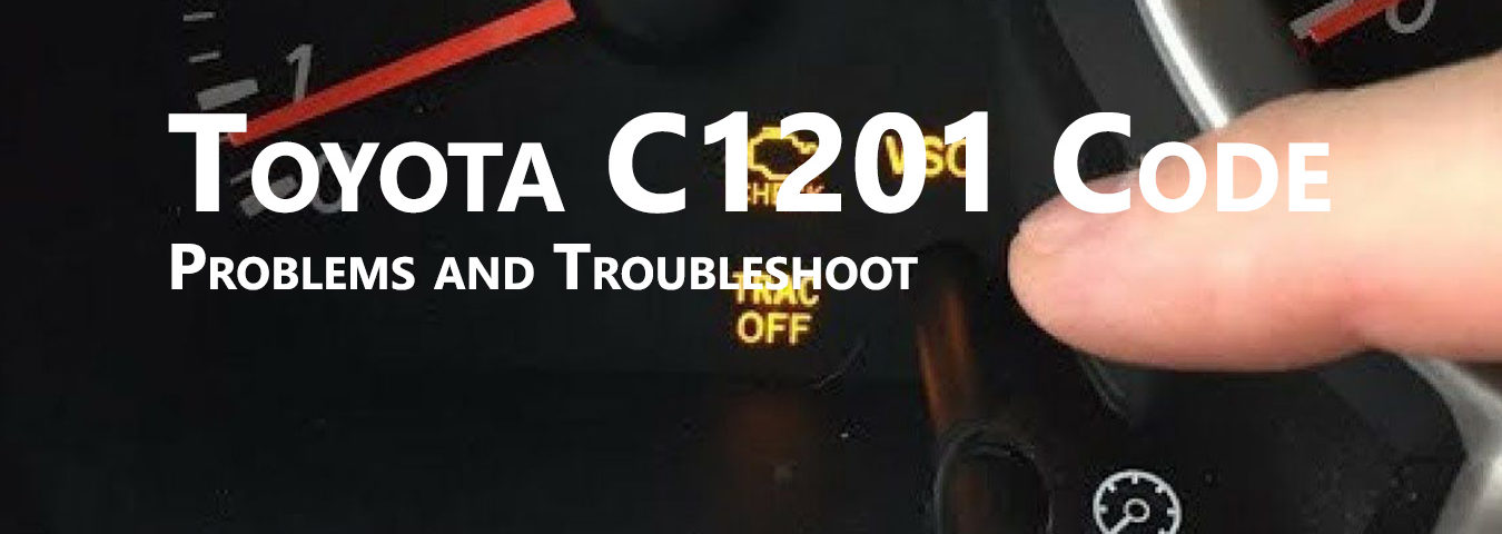 Toyota C1201 Code Problems and Troubleshoot