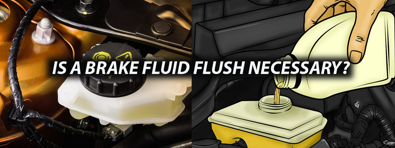 IS A BRAKE FLUID FLUSH NECESSARY?