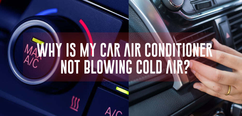 Why-Is-My-Car-Air-Conditioner-Not-Blowing-Cold-Air?