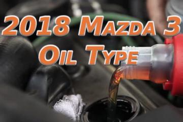 2018 Mazda 3 Oil Type