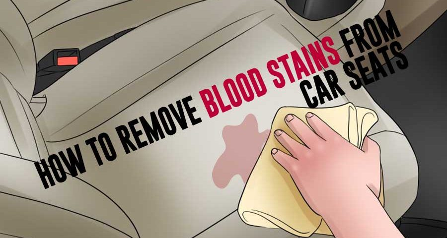 How to Remove Blood Stains from Car Seats
