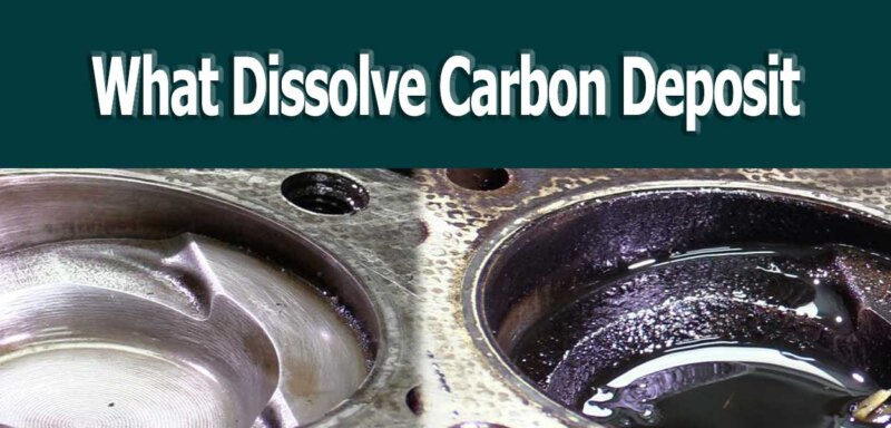 what dissolve carbon deposit