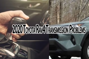 2020 Toyota Rav4 Transmission Problems facing by users, other problems also discussed, and how to prevent it are in detail
