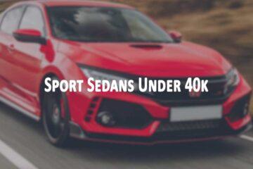 Best Sport Sedans Under 40k