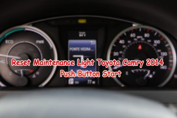 Reset Maintenance Light Toyota Camry 2014 Push Button Start